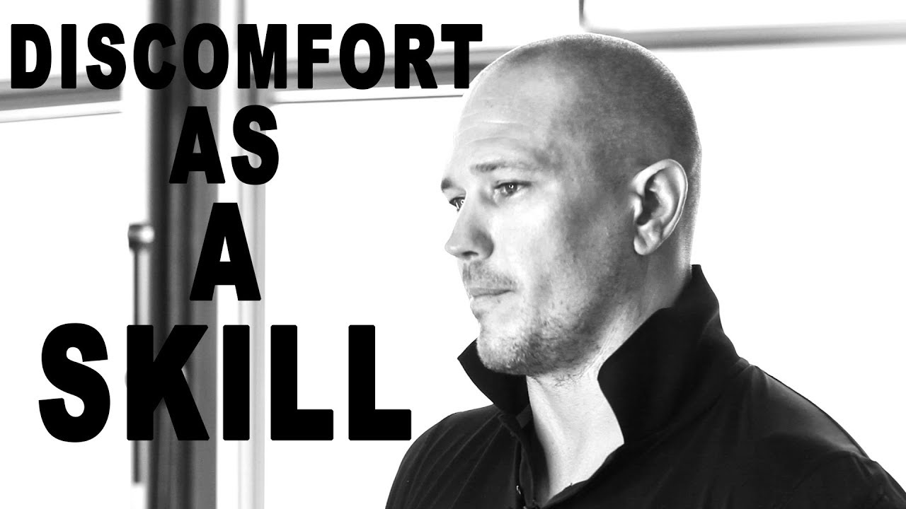discomfort as a skill