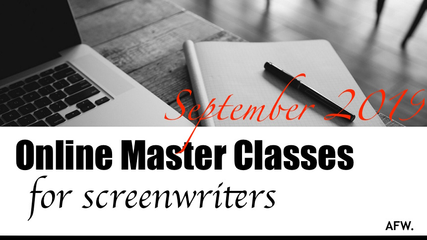 Online Master Classes for Screenwriters, The AFW, The Academy of Film Writing, September 2019