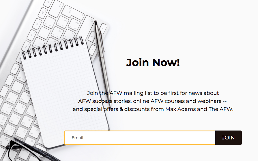 Join the AFW Mailing List Now For Updates on Upcoming Online Screenwriting Master Classes, Webinars, and Personal Appearances by Max Adams, AFW, The Academy of Film Writing