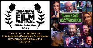 Last Call at Murray's Los Angeles Premiere at Pasadena International Film Festival